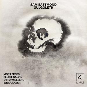 Sam Eastmond - Gulgoleth (2019)
