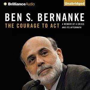 The Courage to Act: A Memoir of a Crisis and Its Aftermath [Audiobook]