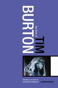 Films of Tim Burton: Animating Live Action in Contemporary Hollywood (Repost)