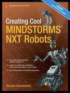 Creating Cool MINDSTORMS NXT Robots (Repost)
