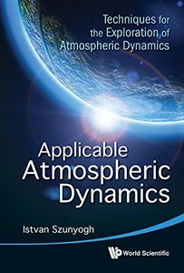 Applicable Atmospheric Dynamics : Techniques for the Exploration of Atmospheric Dynamics (repost)