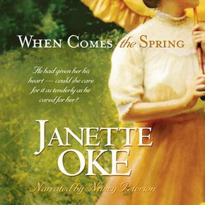«When Comes the Spring» by Janette Oke