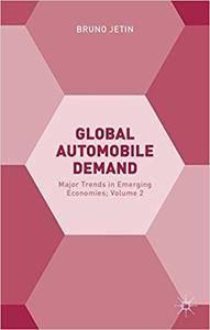 Global Automobile Demand: Major Trends in Emerging Economies, Volume 2