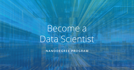 Udacity - Data Scientist Nanodegree nd025 v1.0.0 (2018)