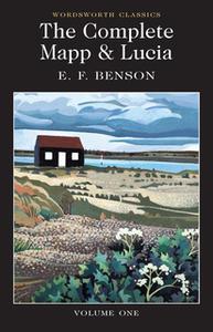 «The Complete Mapp & Lucia» by E.F. Benson