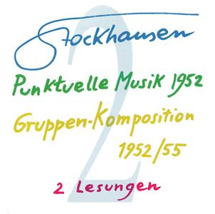 Karlheinz Stockhausen - Text-CD 2 - Punktuelle Musik 1952 & Gruppen-Komposition 1952-55 (2007) {Stockhausen-Verlag T-CD 2}