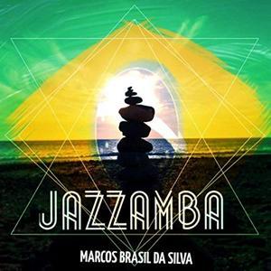 Marcos Brasil da Silva - Jazzamba (2019)