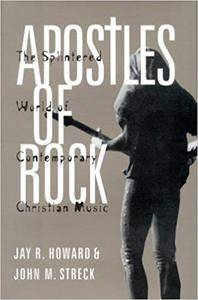 Apostles of Rock: The Splintered World of Contemporary Christian Music