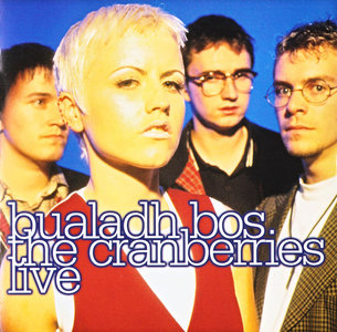 The Cranberries - Bualadh Bos: The Cranberries Live (2010) [Re-Up]