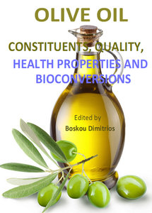 """Olive Oil: Constituents, Quality, Health Properties and Bioconversions"" ed. by Boskou Dimitrios"