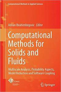 Computational Methods for Solids and Fluids: Multiscale Analysis, Probability Aspects and Model Reduction (repost)