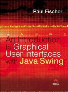 Introduction to Graphical User Interfaces with Java Swing (Repost)