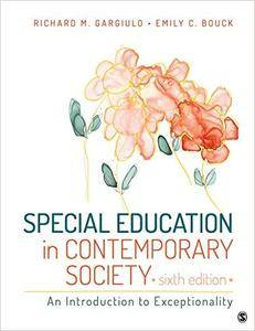 Special Education in Contemporary Society: An Introduction to Exceptionality, Sixth Edition