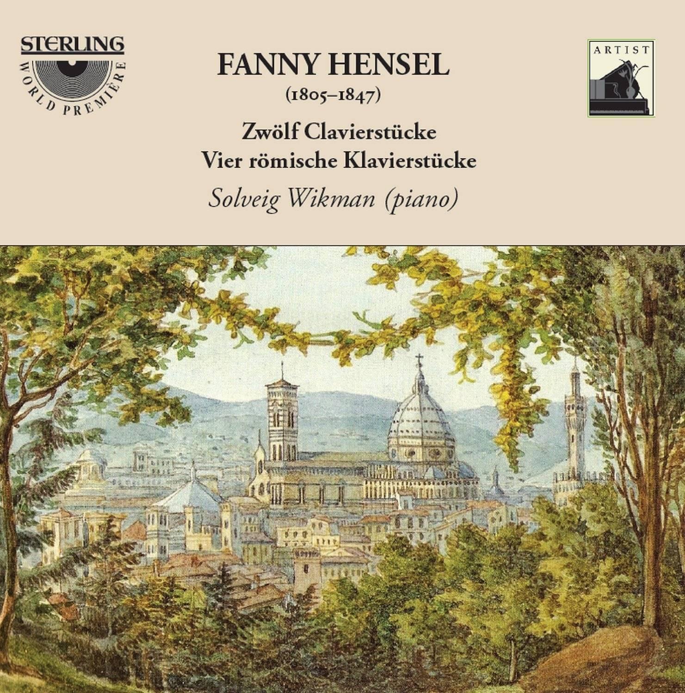 Solveig Wikman - Hensel: Zwölf Clavierstücke / Vier römische Klavierstücke (2017)