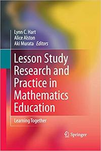 Lesson Study Research and Practice in Mathematics Education: Learning Together (Repost)