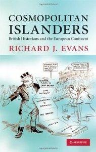 Cosmopolitan Islanders: British Historians and the European Continent