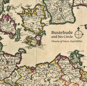 Theatre of Voices, Paul Hillier - Dietrich Buxtehude and his Circle: Geist, Bruhns, Tunder, Förster (2016) [Re-Up]