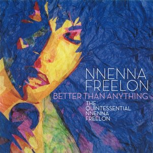 Nnenna Freelon - Better Than Anything: The Quintessential Nnenna Freelon (2008)