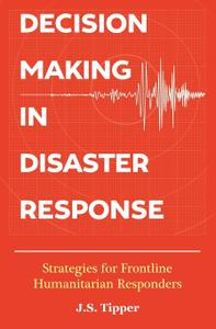 Decision Making in Disaster Response: Strategies for Frontline Humanitarian Responders