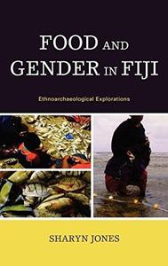 Food and Gender in Fiji Ethnoarchaeological Explorations