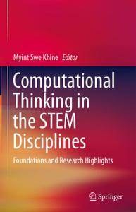 Computational Thinking in the STEM Disciplines: Foundations and Research Highlights (Repost)