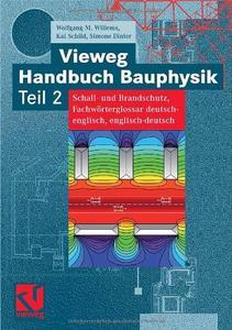 Vieweg Handbuch Bauphysik 2: Schall- und Brandschutz, Fachwörterglossar deutsch-englisch, englisch-deutsch: TEIL 2