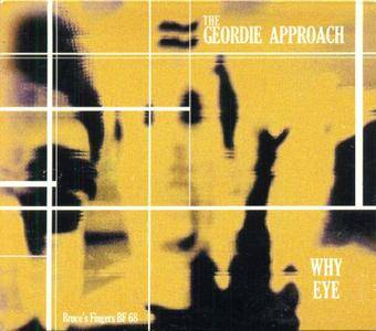 The Geordie Approach - Why Eye (2007)