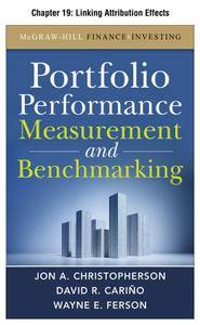 Portfolio Performance Measurement and Benchmarking, Chapter 19 - Linking Attribution Effects