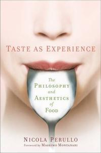 Taste as Experience: The Philosophy and Aesthetics of Food (Repost)