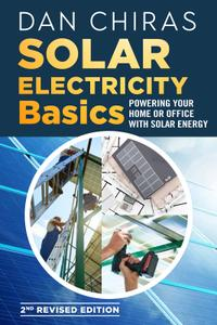 Solar Electricity Basics: Revised and Updated: Powering Your Home or Office with Solar Energy, 2nd Edition