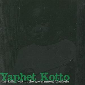 Yaphet Kotto - The Killer Was In The Government Blankets (1999) {Ebullition}