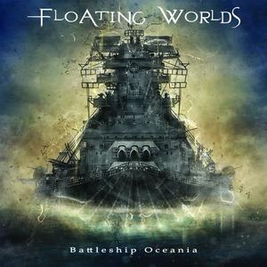 Floating Worlds - Battleship Oceania (2019)