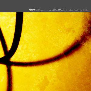 Robert Rich - Live Archive Vol. 3 - Shamballa: Live In Costa Mesa CA, May 20 2000 (2009)