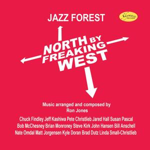 Jazz Forest - North by Freaking West (2019)