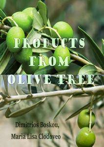 """Products from Olive Tree"" ed. by Dimitrios Boskou and Maria Lisa Clodoveo"