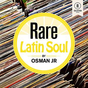 VA - Rare Latin Soul By Osman Jr (2019)