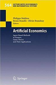 Artificial Economics: Agent-Based Methods in Finance, Game Theory and Their Applications (Repost)