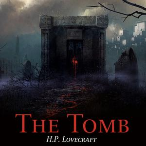 «The Tomb» by H.P. Lovecraft