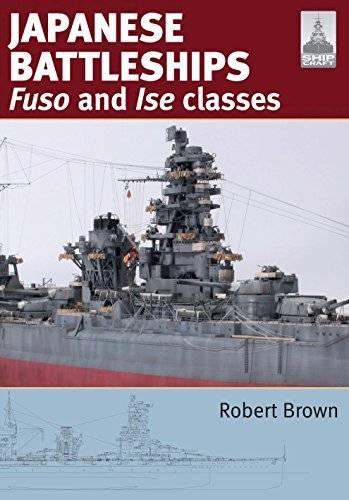 Japanese Battleships: Fuso & Ise Classes