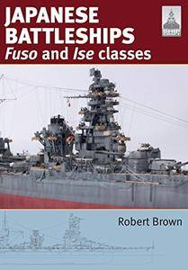 Japanese Battleships: Fuso & Ise Classes