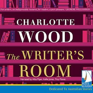 «The Writer's Room» by Charlotte Wood