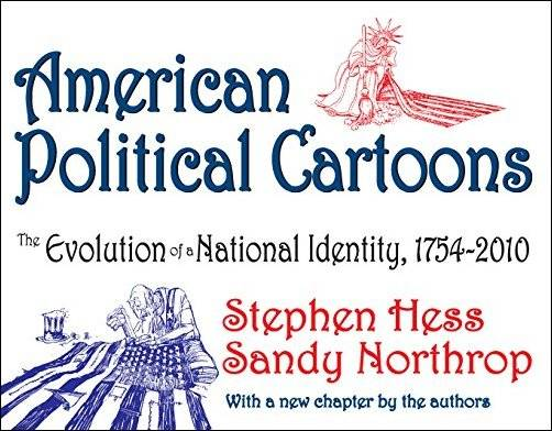 American Political Cartoons: The Evolution of a National Identity, 1754-2010 (Revised Edition)