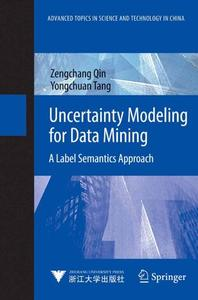 Uncertainty Modeling for Data Mining: A Label Semantics Approach