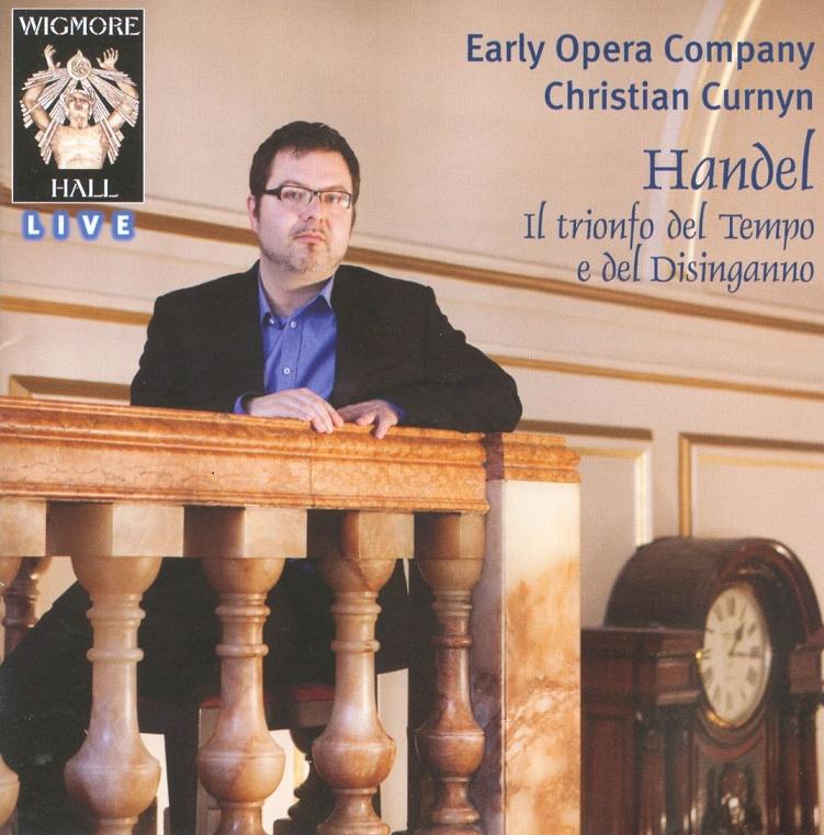Christian Curnyn, Early Opera Company - Handel: Il Trionfo del Tempo e del Disinganno, HWV 46a (2011)