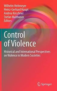 Control of Violence: Historical and International Perspectives on Violence in Modern Societies
