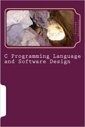 An Introduction to the C Programming Language and Software Design by Tim Bailey