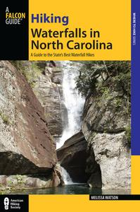Hiking Waterfalls in North Carolina: A Guide to the State's Best Waterfall Hikes (Where to Hike)