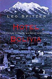 Hotel Bolivia: The Culture and Memory in a Refuge from Nazism