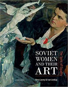 Soviet Women and their Art: The Spirit of Equality