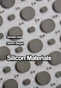 """Silicon Materials"" ed. by Beddiaf Zaidi, Slimen Belghit"